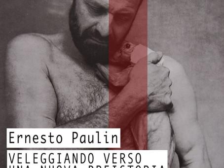 Ernesto Paulin Veleggiando verso una nuova preistoria