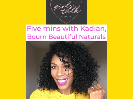 Get to Know Bourn Beautiful Naturals in this Girl Talk London Interview