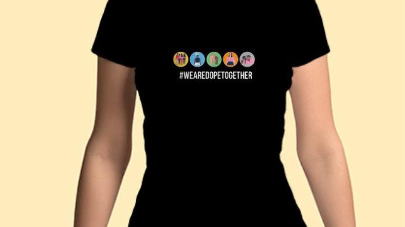 #wearedopetogether tshirt