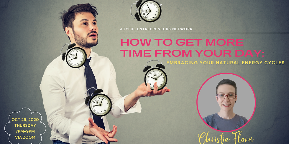 How to Get More Time From Your Day: Embracing Your Natural Energy Cycles