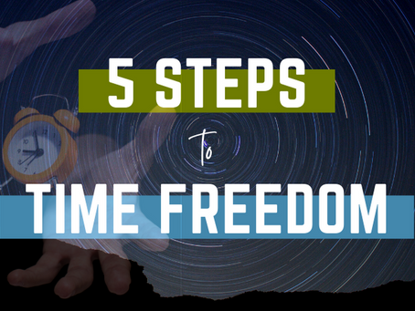 5 Steps to Time Freedom
