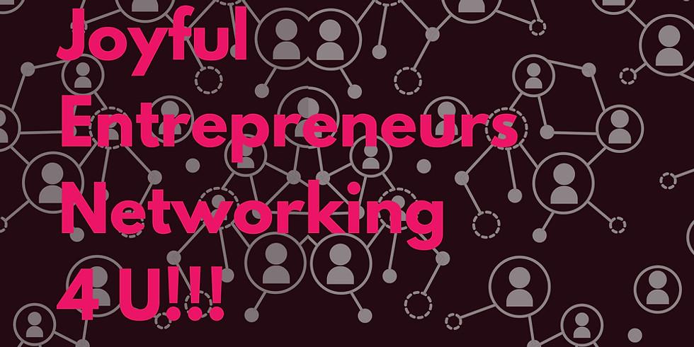 Joyful Entrepreneurs Networking 4 U!!