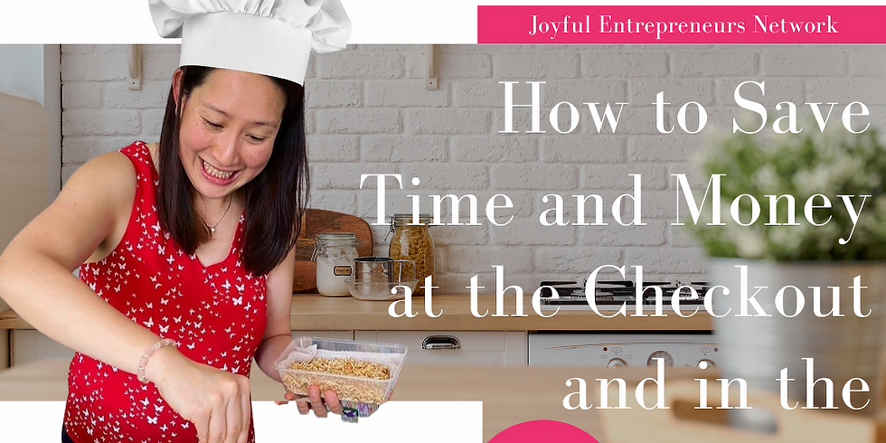 How to Save Time and Money at the Checkout and in the Kitchen!