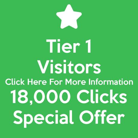 Tier 1 Visitors 18,000 Clicks Special Offer