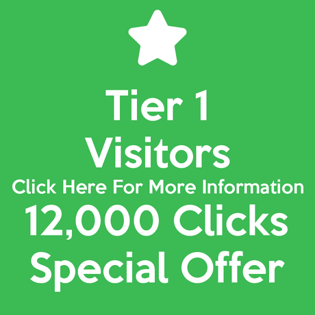 Tier 1 Visitors 12,000 Clicks Special Offer