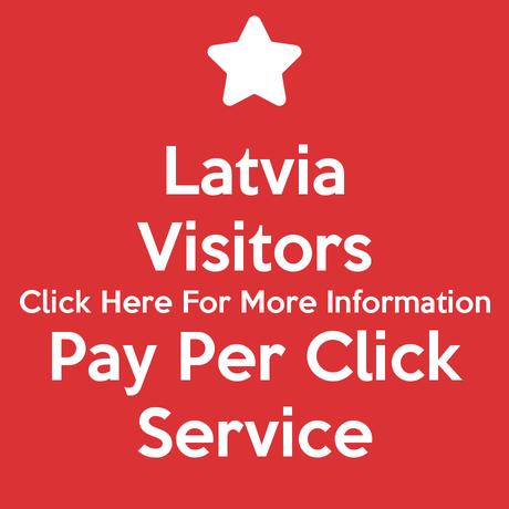 Latvia Visitors Pay Per Click Service