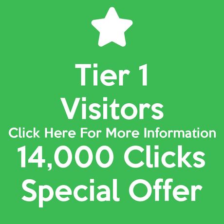 Tier 1 Visitors 14,000 Clicks Special Offer