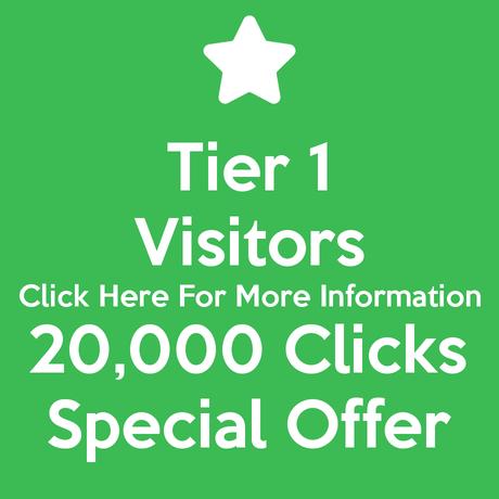 Tier 1 Visitors 20,000 Clicks Special Offer