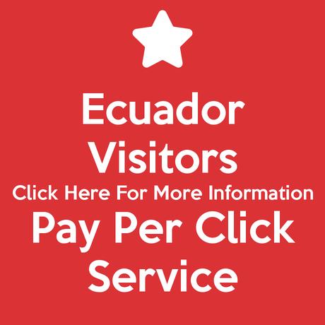 Ecuador Visitors Pay Per Click Service