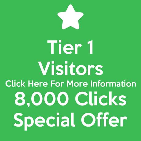 Tier 1 Visitors 8,000 Clicks Special Offer