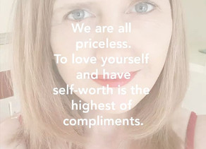 Self- Worth is the Highest Compliment...