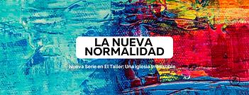 LA NUEVA NORMALIDAD - FB PORTADA.png