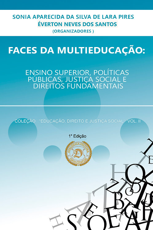 FACES DA MULTIEDUCAÇÃO: ensino superior, políticas públicas, justiça social e...