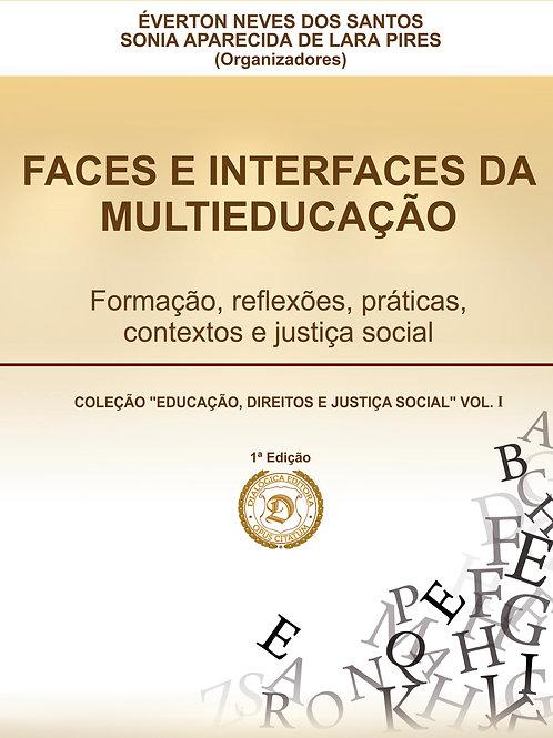 FACES E INTERFACES DA MULTIEDUCAÇÃO: formação, reflexões, práticas, contextos...