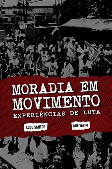 Moradia em movimento: experiências de luta