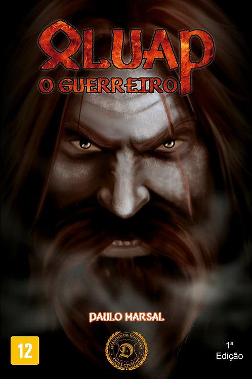 Oluap, o Guerreiro - 1ª Ed.