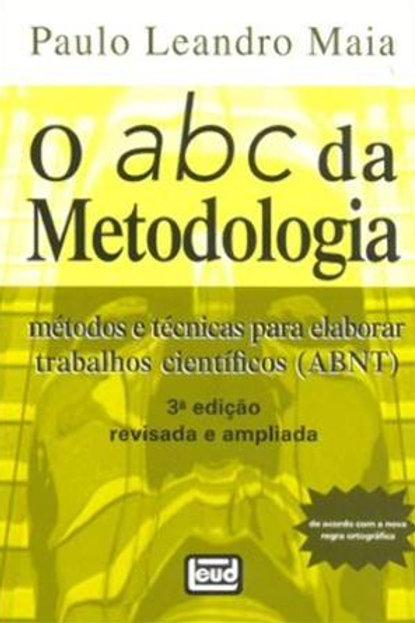 O abc da metodologia: métodos e técnicas para elaborar... - 3ª Ed.