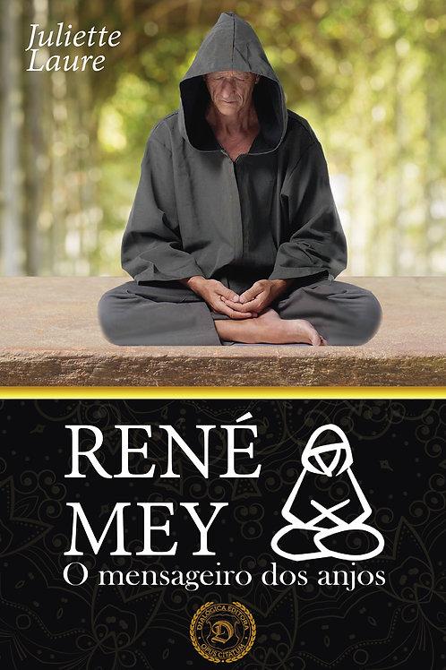 René Mey: O Mensageiro dos Anjos