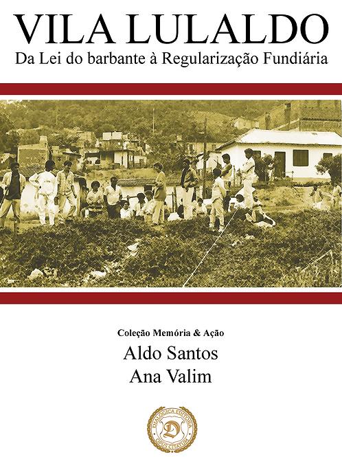 Vila Lulaldo: Da lei do barbante à Regularização Fundiária