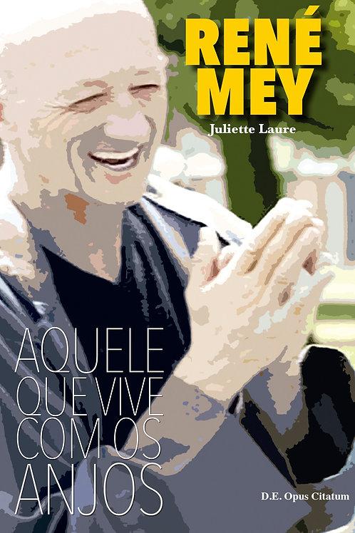 René Mey: aquele que vive com os Anjos