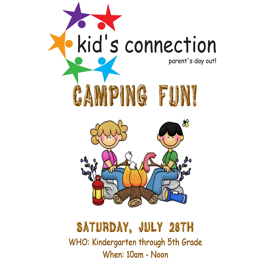 """Kid's Connection/Parent's Day Out! """"Camping Fun!"""""""