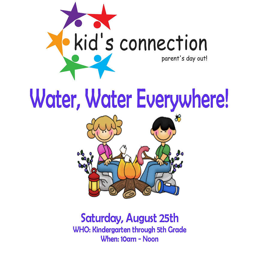 """Kids Connection/Parent's Day Out """"Water, Water Everywhere!"""""""