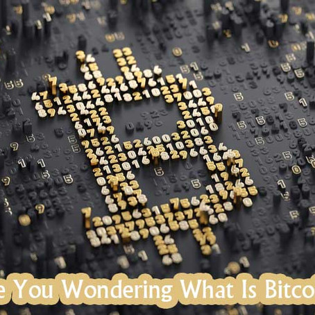 What is Bitcoin?-Demystifying Facts from Myths