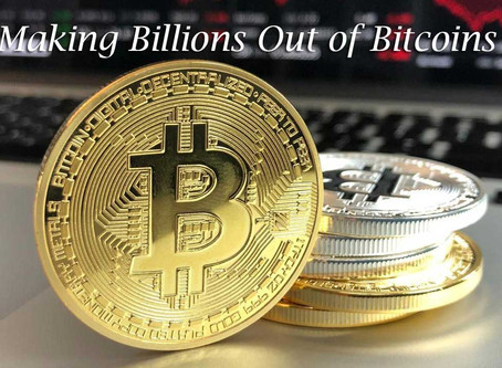 Making Billions Out of Bitcoins