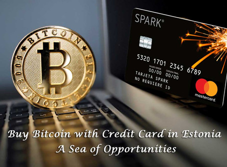 Buy Bitcoin with Credit Card in Estonia: A Sea of Opportunities