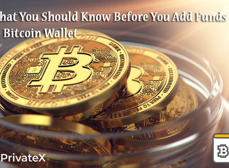 What You Should Know Before You Add Funds To Bitcoin Wallet