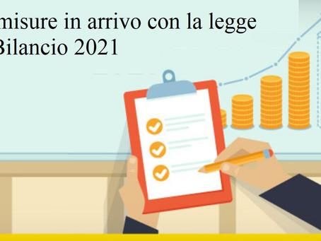 Le misure in arrivo con la Legge di Bilancio 2021
