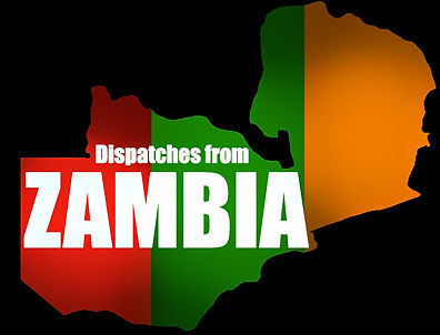 Dispatches From Zambia