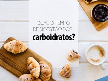 Qual o tempo de digestão de carboidratos?