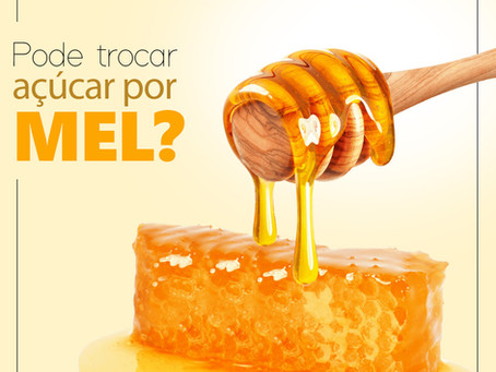 Pode trocar açúcar por mel?
