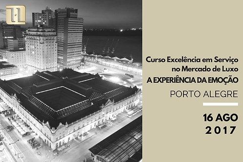 PORTO ALEGRE: Excelência em Serviço no Mercado de Luxo - A Experiência da Emoção