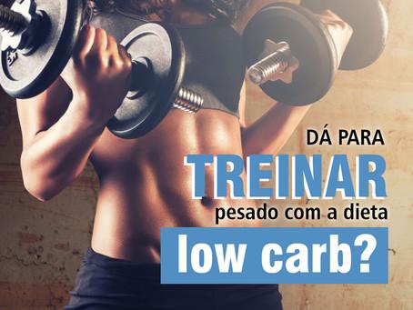 Dá para treinar pesado com a dieta low carb?