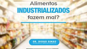 Alimentos industrializados fazem mal?