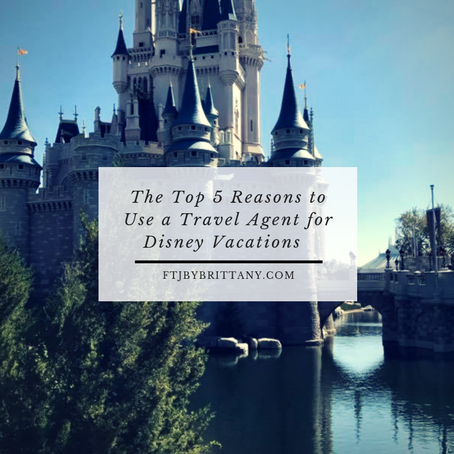 The Top 5 Reasons to Use a Travel Agent for Disney Vacations