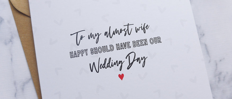 Eco friendly To My Almost Husband, To My Almost Wife, Wedding postponement card, Wedding day card, Wedding day postponement