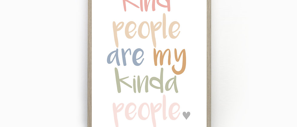 Kind people are my kinda people print, Kindness prints, Inspirational quotes, Home Prints, Quote Print, Grey, Pink, Blue