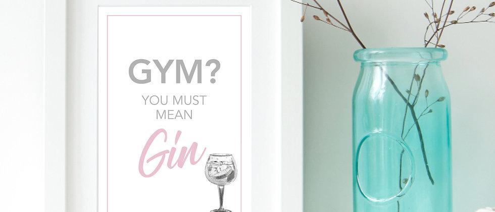 Gym? I thought you said Gin Print