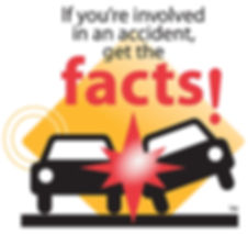 If you're involved in an accident, get the facts!