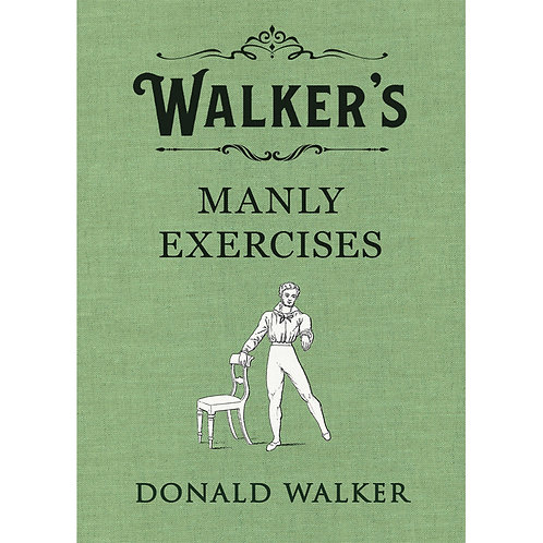 Walkers Manly Exercises