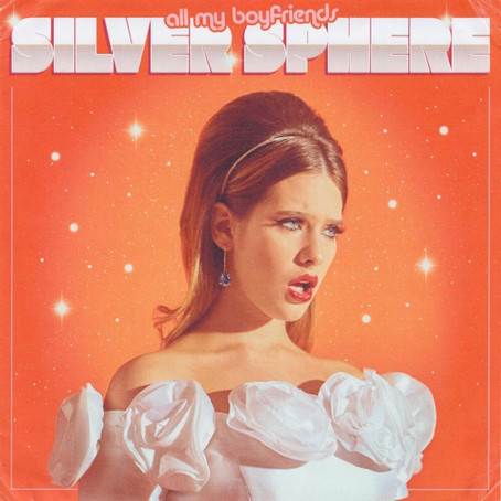 'all my boyfriends' is the Cosmic New EP from Silver Sphere
