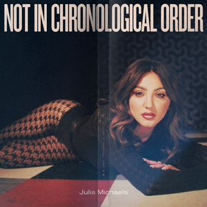 Julia Michaels goes on journey of self-discovery and obsession in 'Not in Chronological Order'