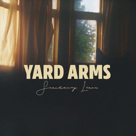 Yard Arms Boasts Unintentional Quarantine Anthem on New EP, 'Sanctuary Lines'