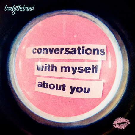 "lovelytheband Has a Sophomore Success With ""conversations with myself about you"""