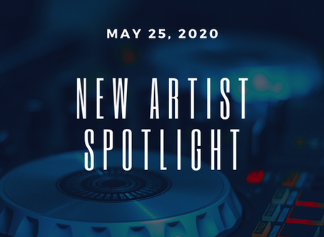 New Artist Spotlight - May 25