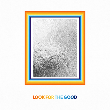 'Look for the Good' Could Not Have Come at a Better Time