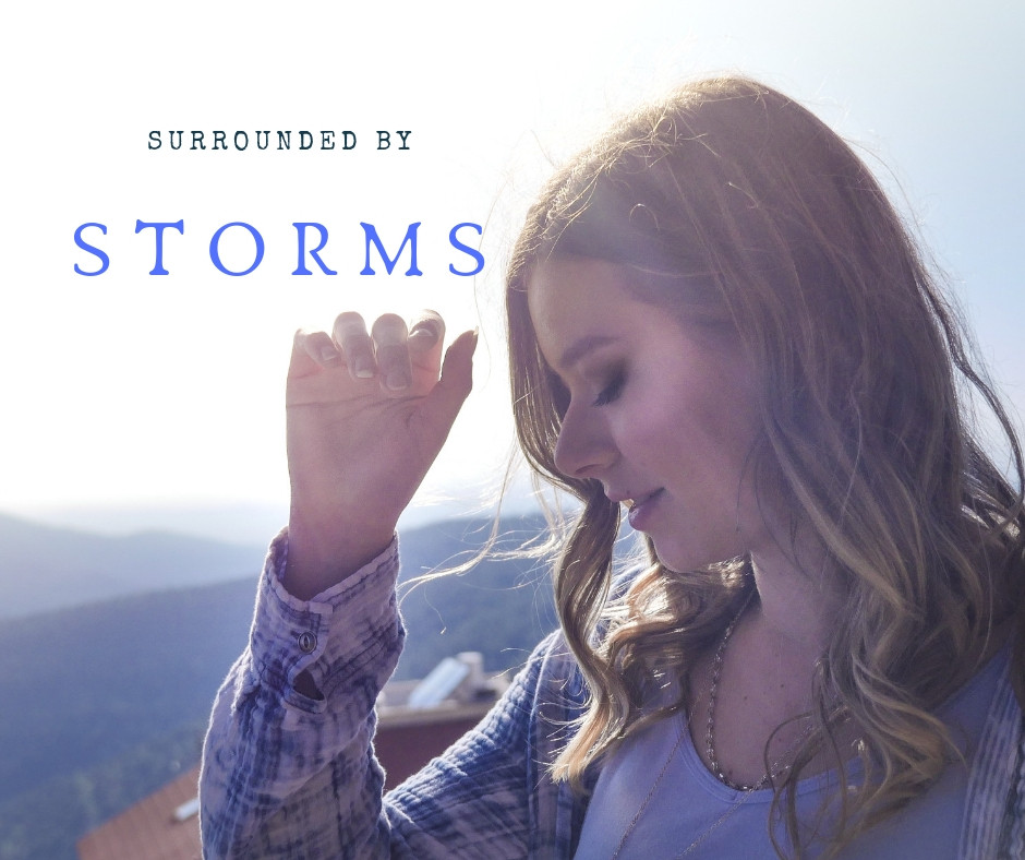 Surrounded by Storms